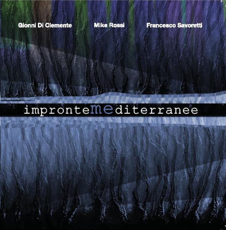 Gionni Di Clemente, Mike Rossi, Francesco Savoretti – Impronte Mediterranee